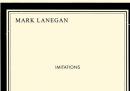"""Una cover dal nuovo disco di Mark Lanegan, """"Imitations"""""""