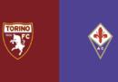 Torino-Fiorentina in TV e in streaming