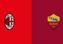 Milan-Roma in diretta TV e in streaming