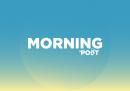Morning – Ep. 44